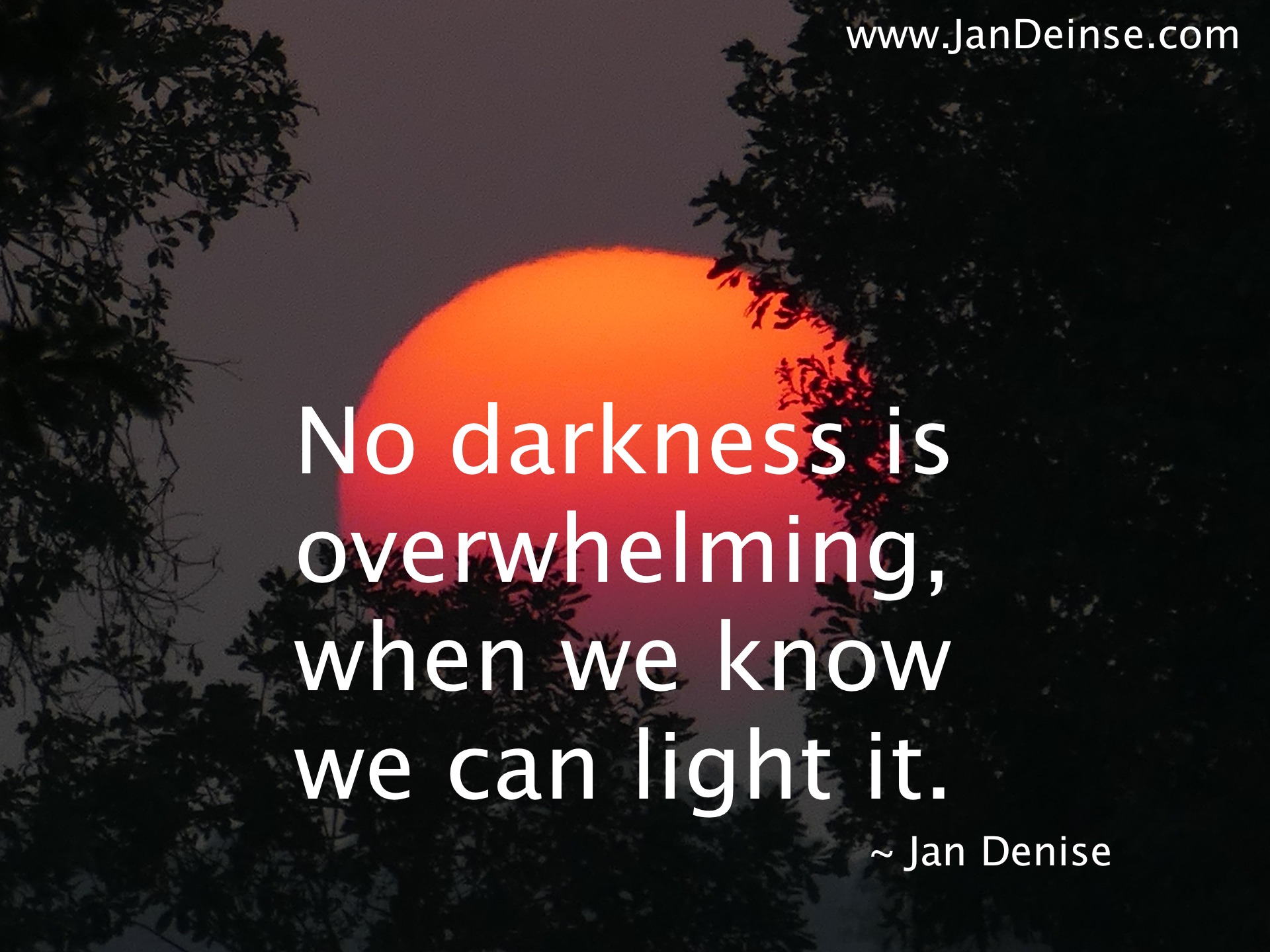 There is no darkness too great …