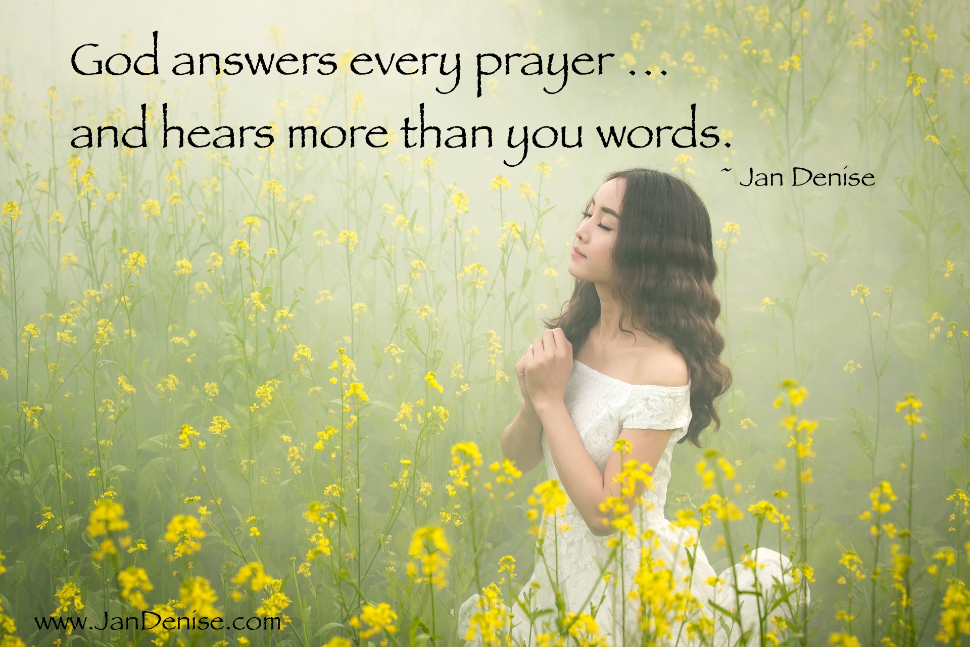 God hears everything as a prayer …