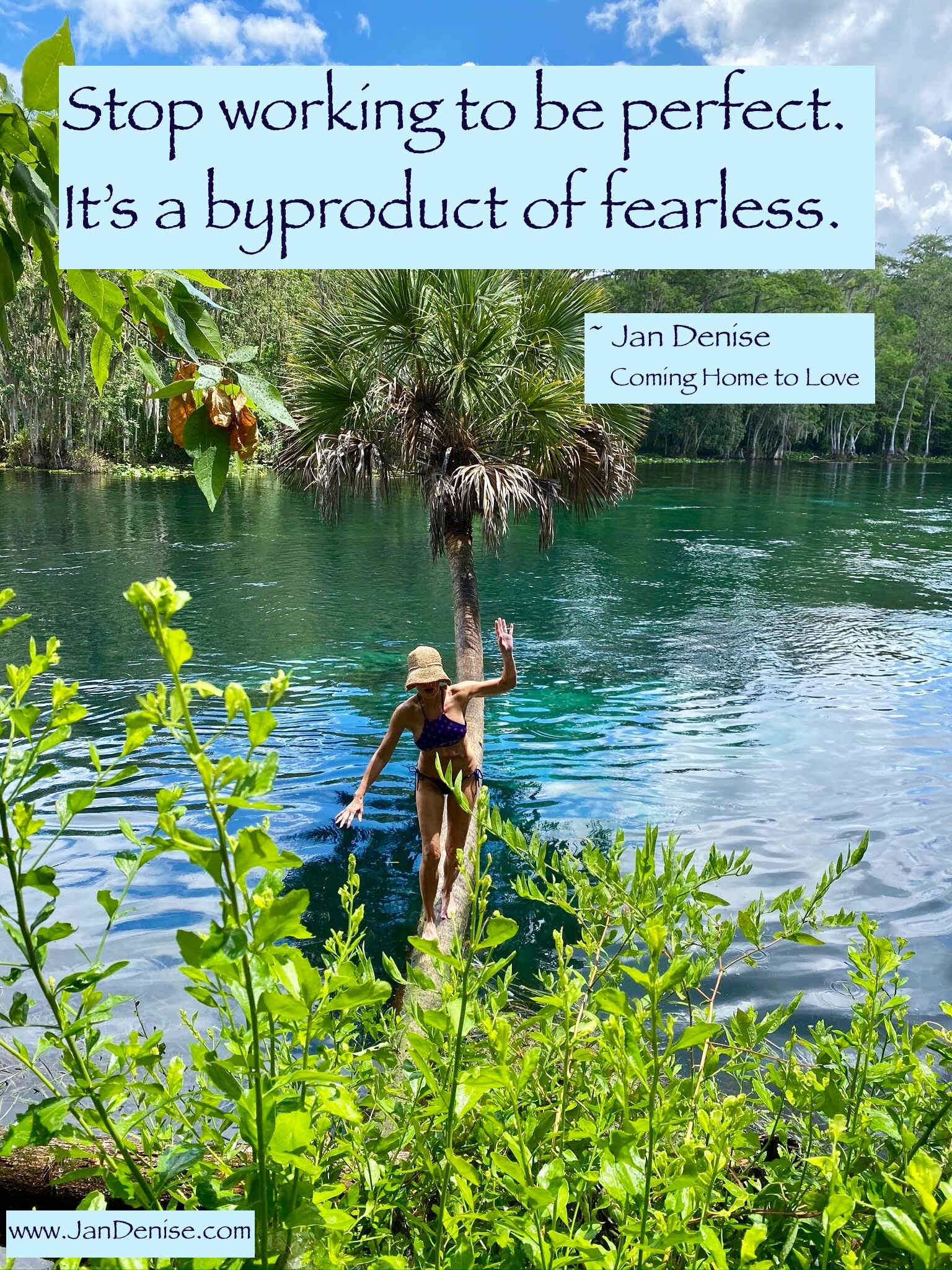 Stop working so hard for what you want … it's a byproduct of fearless
